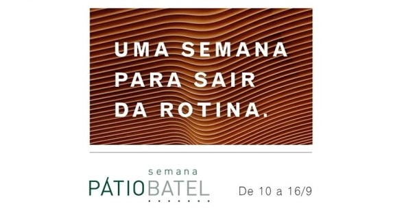 SEMANA PÁTIO BATEL